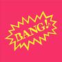 BANG! 音樂服務隊